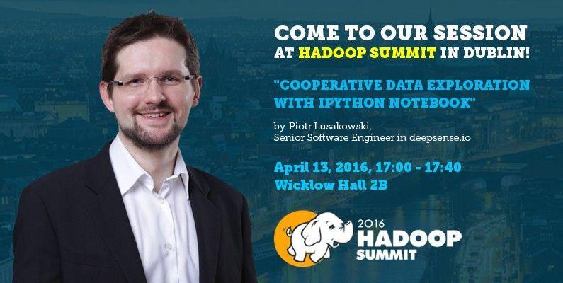 Cooperative data exploration by Piotr Lusakowski Hadoop Summit Dublin